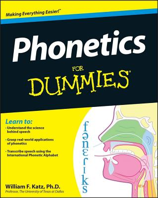 Phonetics for Dummies By Katz, William